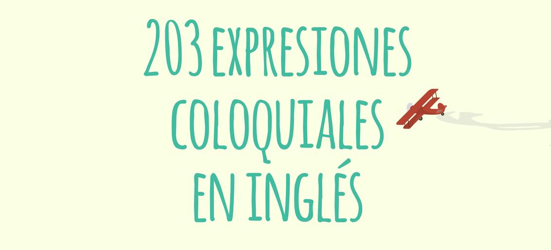 203 expresiones en ingl s coloquiales y su traducci n al for Expresiones cortas