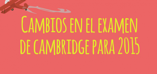 cambios examen cambridge 2015