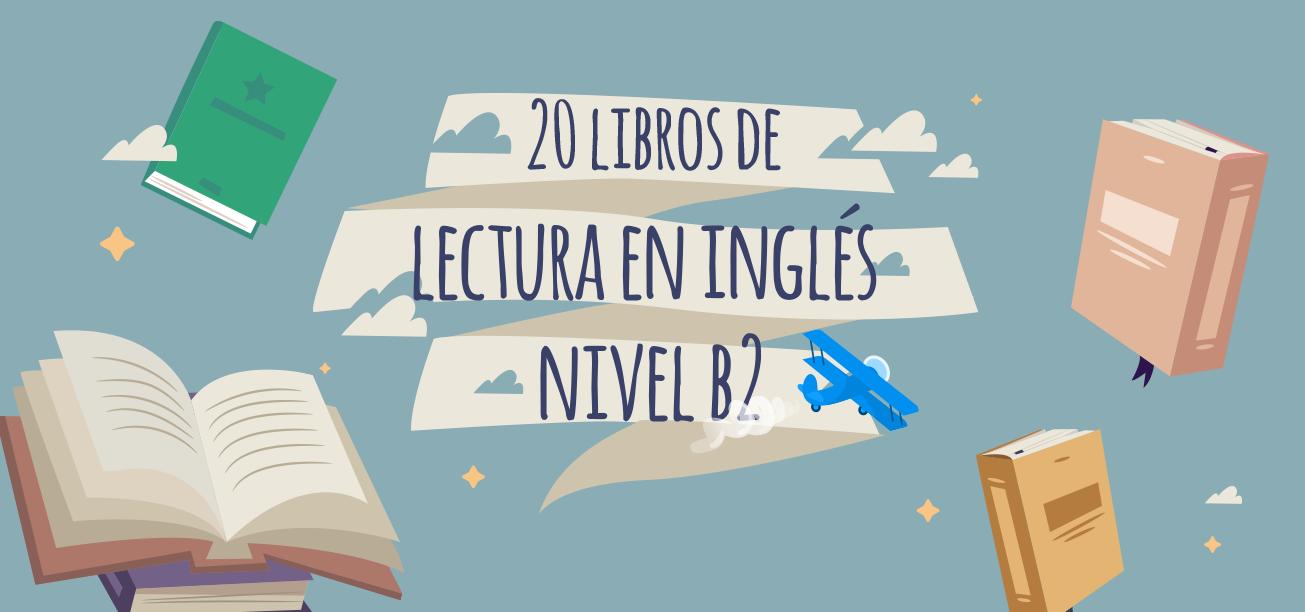 20 Libros De Lectura En Inglés Nivel B2 Elblogdeidiomas Es