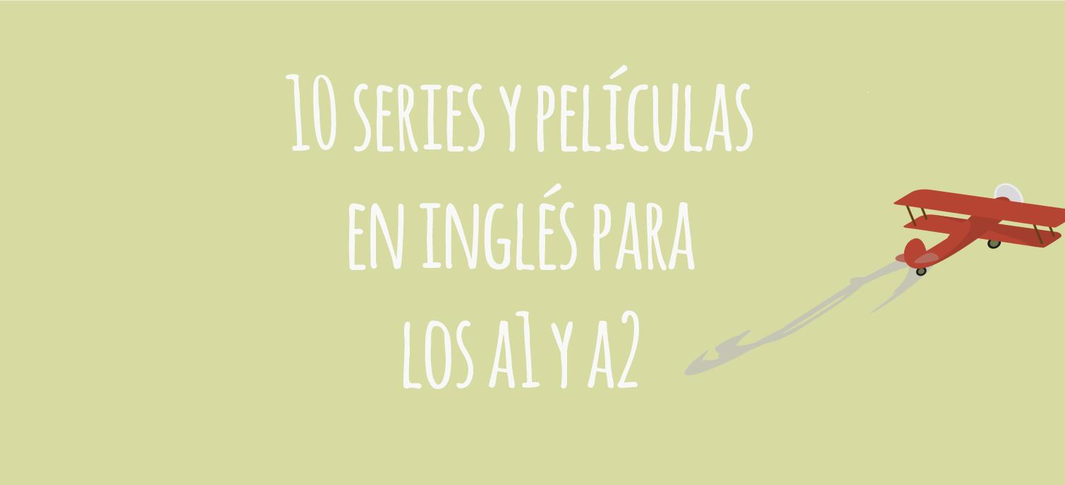 series y peliculas en ingles a1 y a2