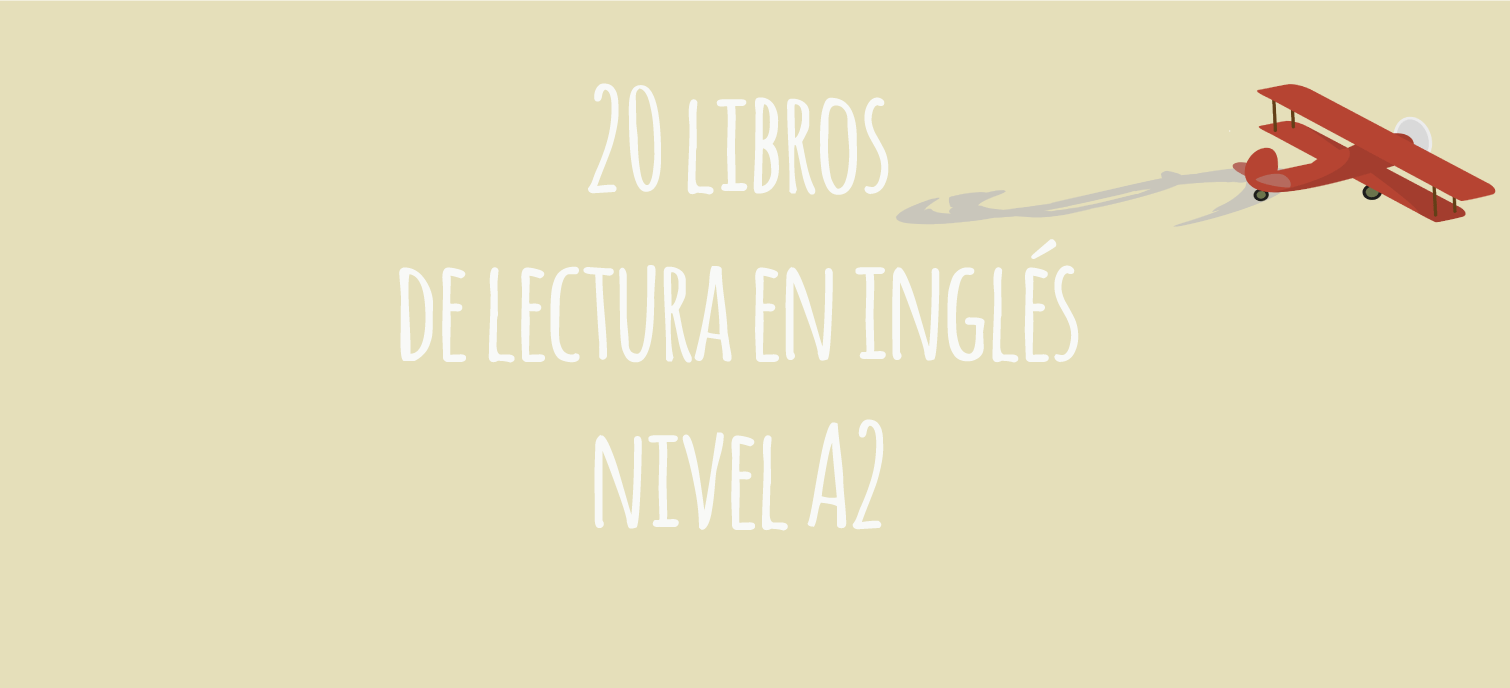 20 Libros De Lectura En Ingles Nivel A2 El Blog De Idiomas