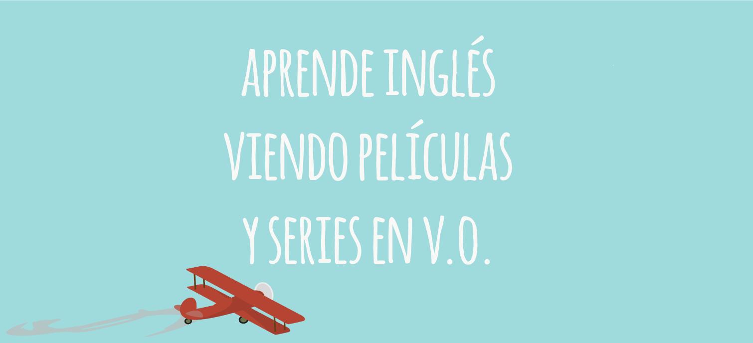 aprender ingles peliculas series VO