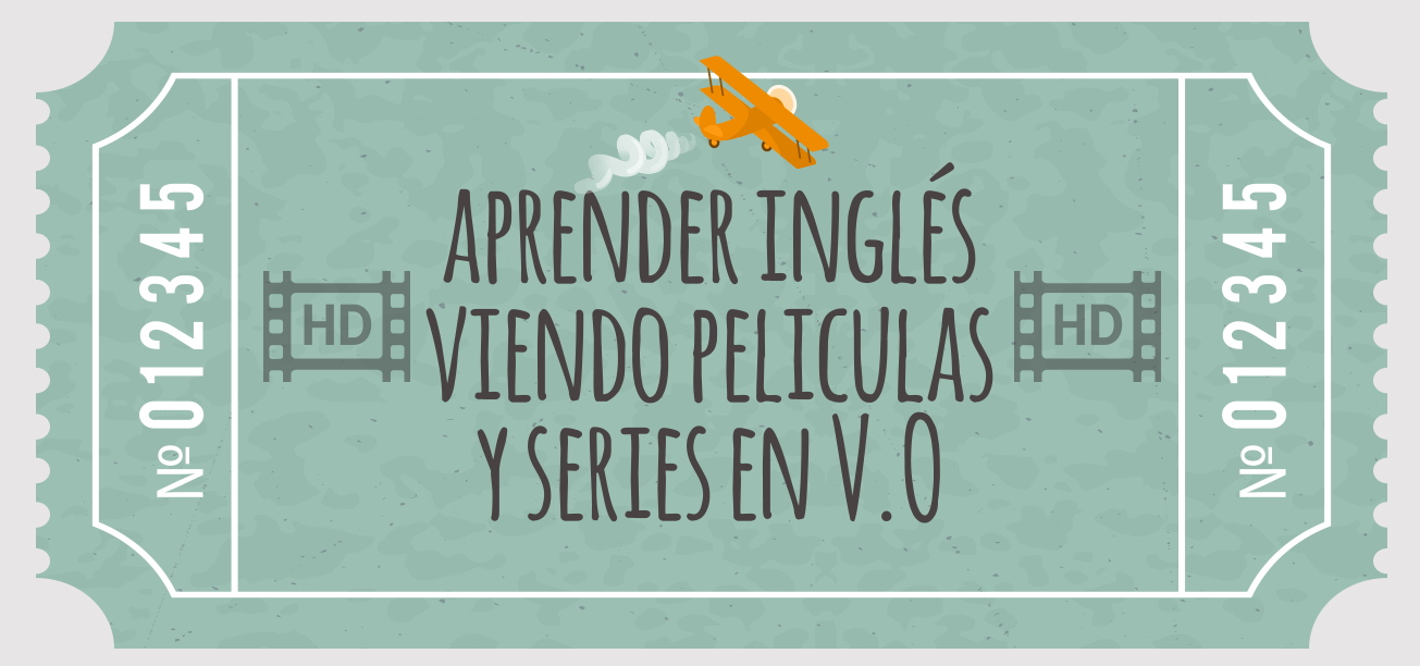 Aprender Inglés Viendo Películas Y Series Elblogdeidiomas Es