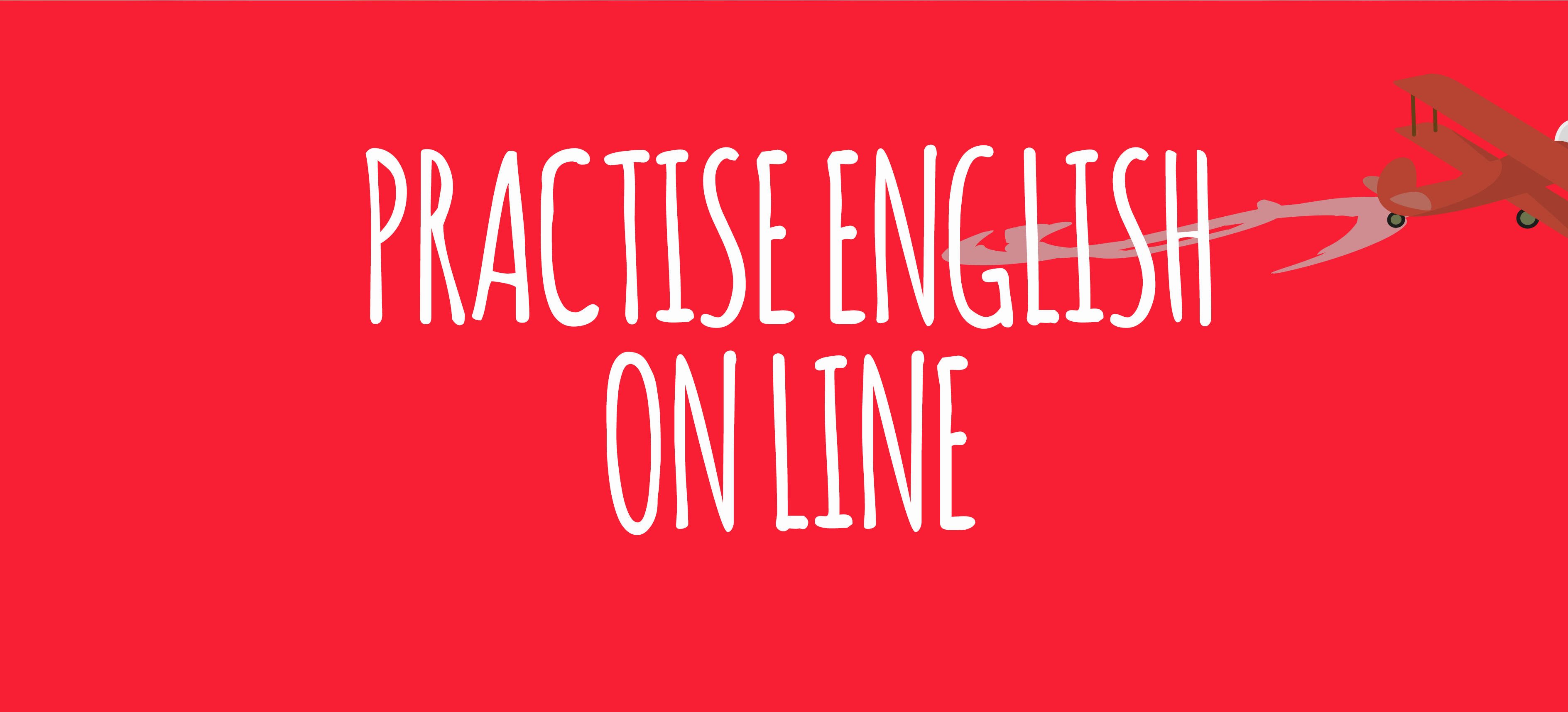 PRACTISE-ENGLISH-ON--LINE