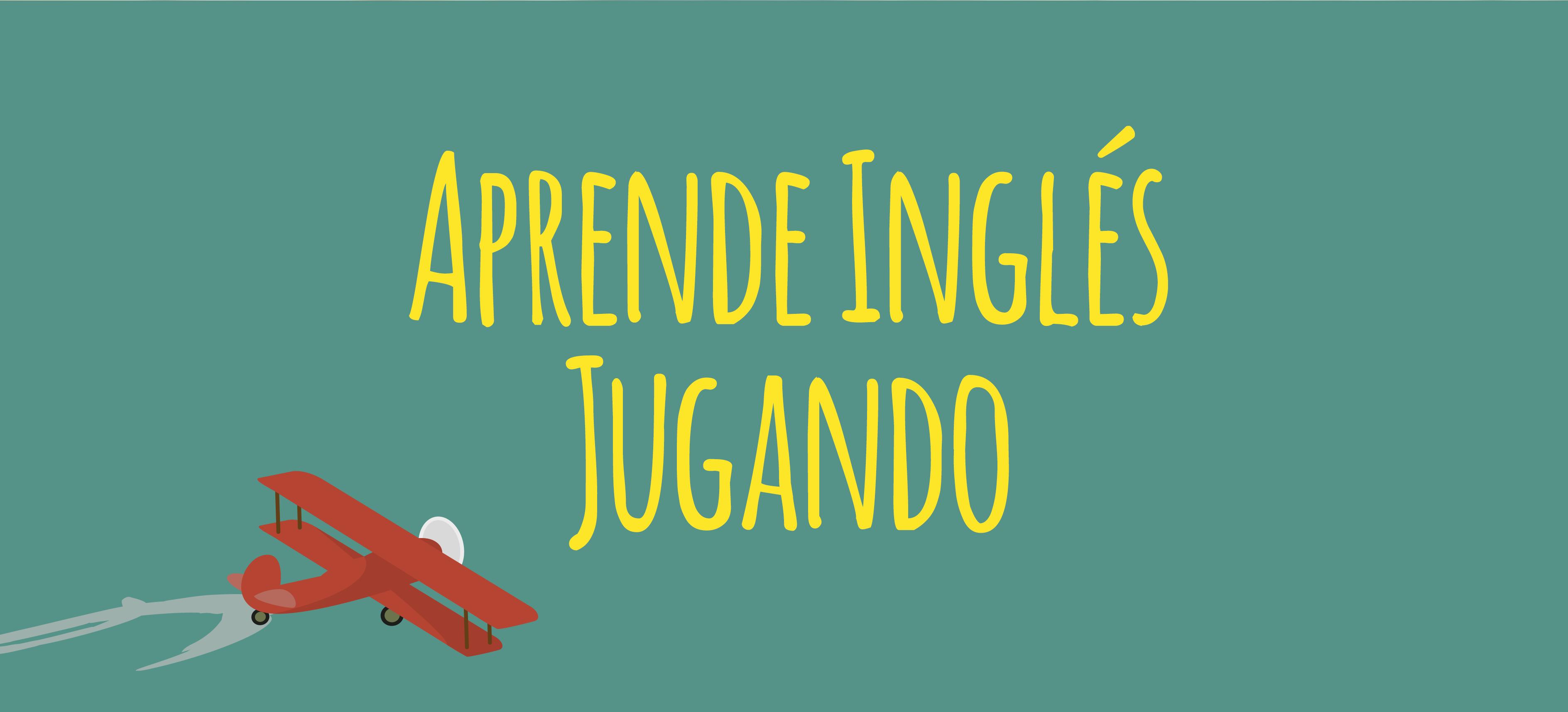Aprende Inglés Jugando - El Blog de Idiomas