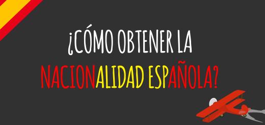 COMO OBTENER NACIONALIDAD ESPANOLA