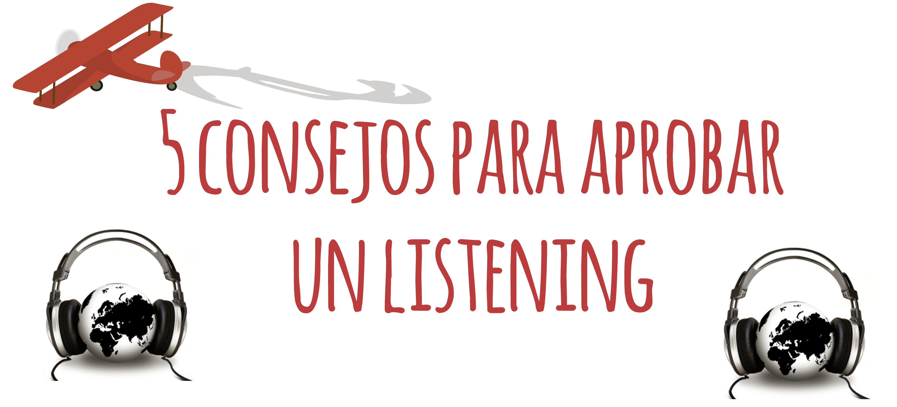 5 CONSEJOS PARA APROBAR UN LISTENING