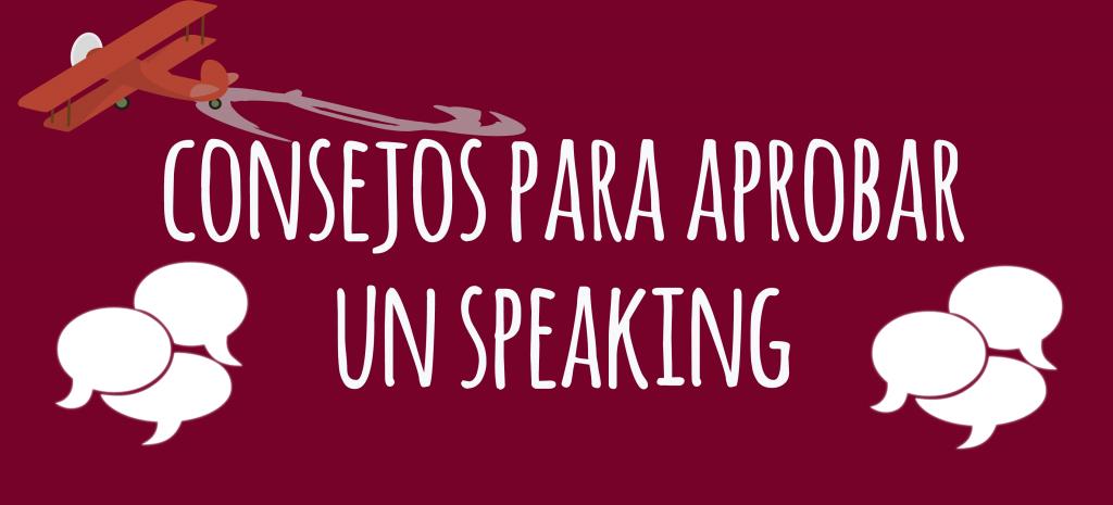 Consejos Para Aprobar Un Speaking Elblogdeidiomases