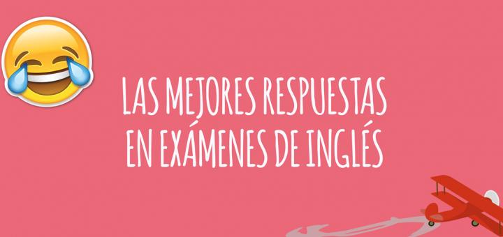 RESPUESTAS-MAS-GRACIOSAS-EXAMENES-DE-INGLES
