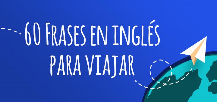 60 frases en ingles para viajar - El Blog de Idiomas