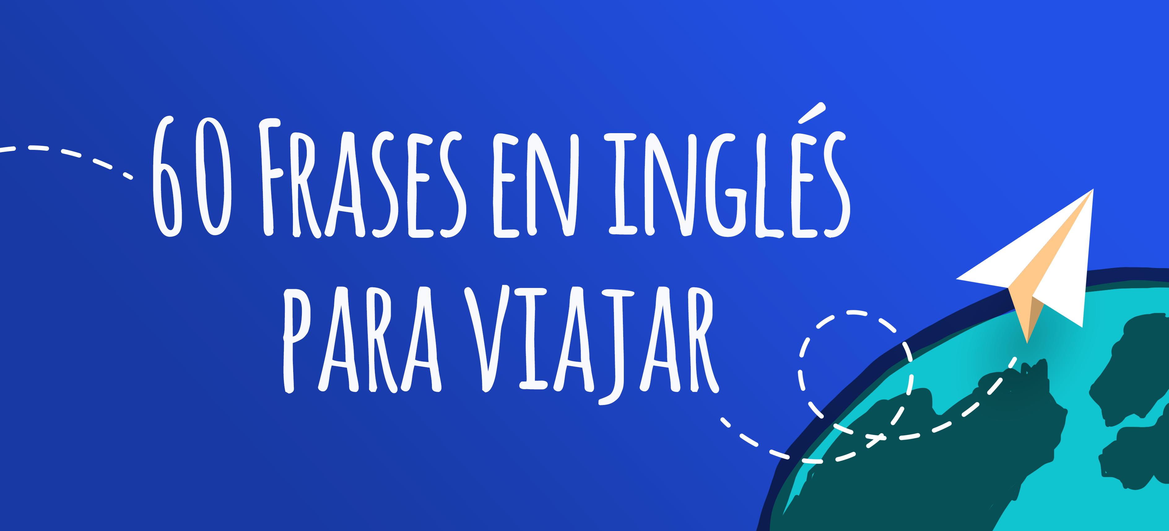 60 Frases En Ingles Para Viajar Elblogdeidiomas Es