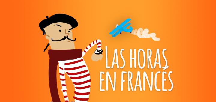 Cómo Decir La Hora En Francés Trucos Básicos