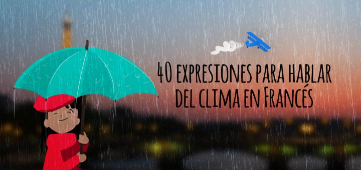40 Expresiones Para Hablar Del Clima En Francés