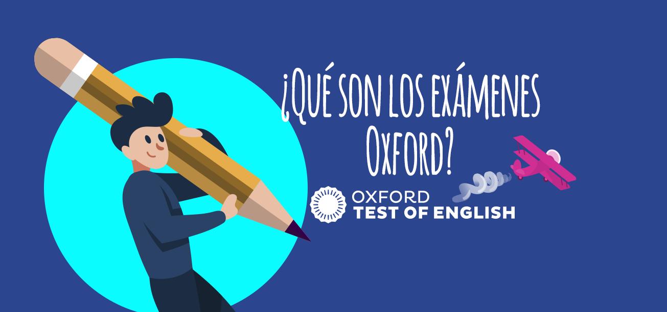 Examenes Oxford Test Of English Te Contamos Todos Sus Secretos