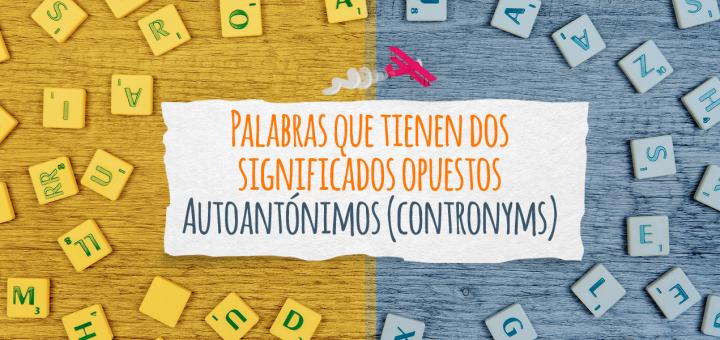 2faa36fd59419 Palabras en inglés tienen dos significados opuestos – Autoantónimos  (contronyms)