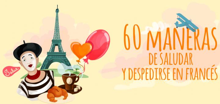 60 Maneras De Saludar Y Despedirse En Francés