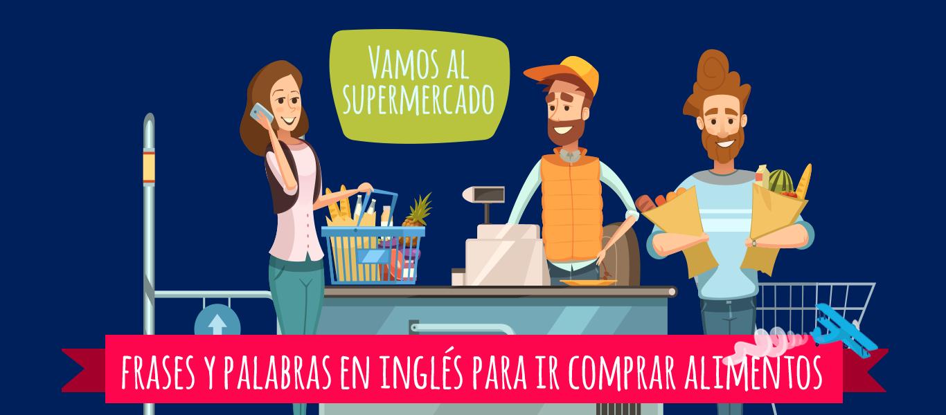 Vamos Al Supermercado Frases Y Palabras En Inglés Para Ir Comprar Elblogdeidiomas Es