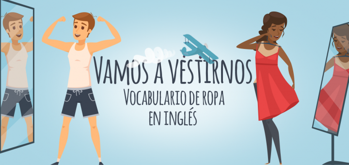 Vamos A Vestirnos Vocabulario De Ropa En Inglés