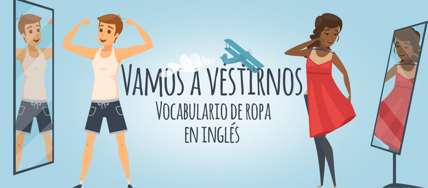 Vamos El Ropa Blog Vocabulario En Idiomas Vestirnos Inglés A De 6bgf7yY