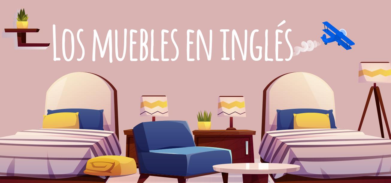 Los Muebles En Inglés Elblogdeidiomas Es