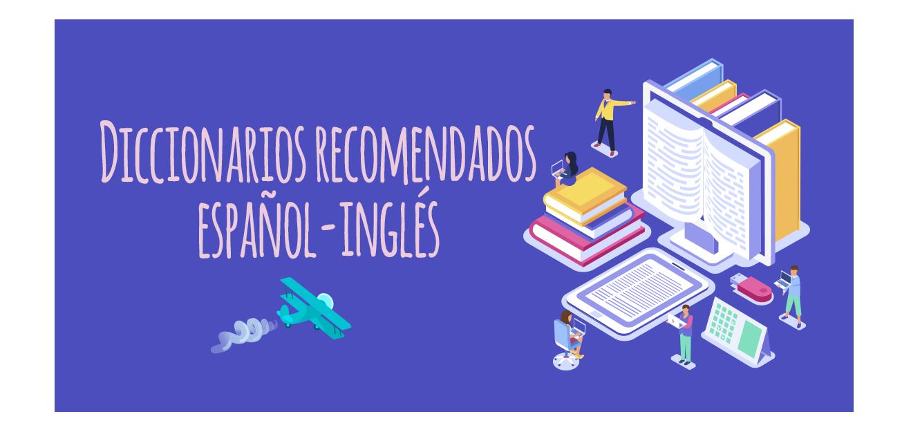 Diccionarios Recomendados Español Inglés Elblogdeidiomas Es