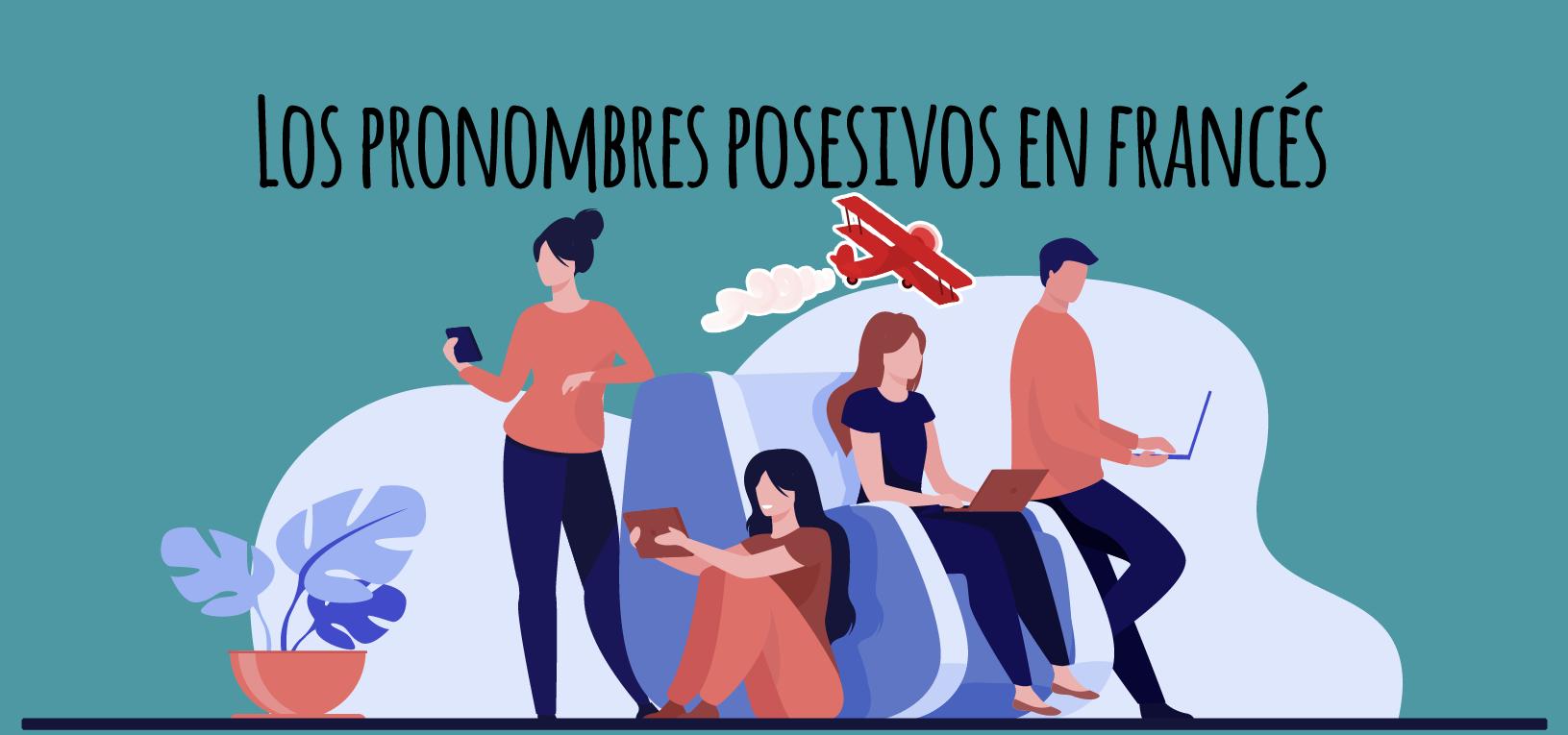 Los Pronombres Posesivos En Francés Elblogdeidiomas Es